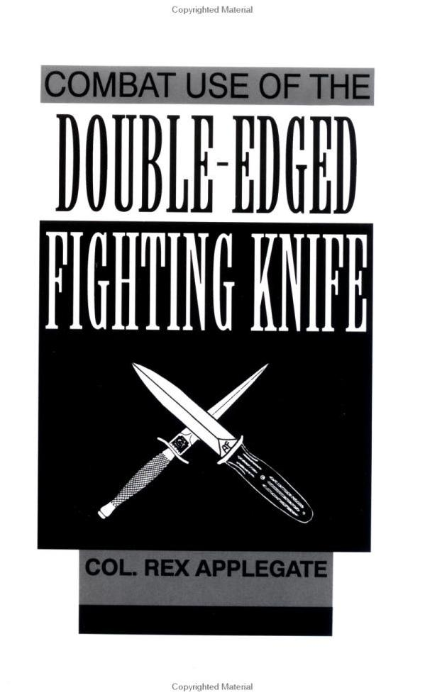 Combat Use the Double-Edged Fighting Knife